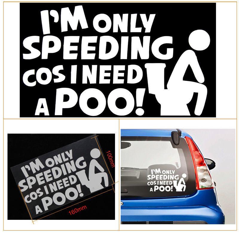 2018 SPEEDING COS I NEED A POO Funny Car//Window//Bumper Vinyl Decal Black Sticker